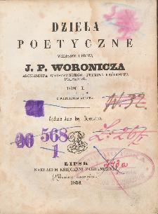 Dzieła poetyczne wierszem i prozą J. P. Woronicza. T. 1 / wyd. Jana Nep. Bobrowicza