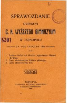 Sprawozdanie Dyrekcyi C. K. Wyższego Gimnazyum w Tarnopolu za rok szkolny 1906