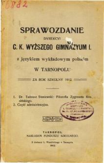 Sprawozdanie Dyrekcyi C. K. Wyższego Gimnazyum I. z językiem wykładowym polskim w Tarnopolu za rok szkolny 1912
