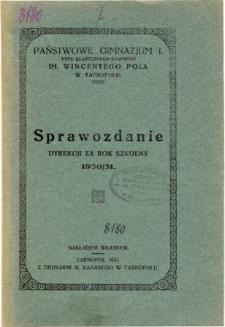 Sprawozdanie Dyrekcji Państwowego Gimnazjum I. im. W. Pola w Tarnopolu za rok szkolny 1930/31