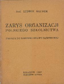 Zarys organizacji polskiego szkolnictwa : (projekt do ramowej ustawy państwowej)