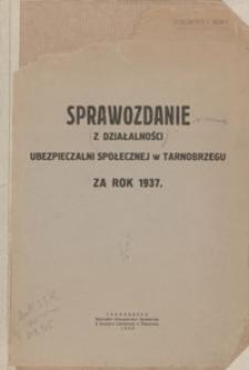Sprawozdanie z działalności Ubezpieczalni Społecznej w Tarnobrzegu za rok 1937