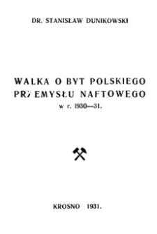 Walka o byt polskiego przemysłu naftowego w r. 1930-31