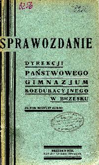Sprawozdanie Dyrekcji Państwowego Gimnazjum Koedukacyjnego w Brzesku za rok szkolny 1932/33