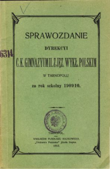 Sprawozdanie Dyrekcyi C. K. Gimnazyum II. z językiem wykładowym polskim w Tarnopolu za rok szkolny 1909/10