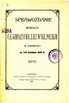 Sprawozdanie Dyrekcyi C. K. Gimnazyum II. z językiem wykładowym polskim w Tarnopolu za rok szkolny 1910/11