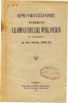 Sprawozdanie Dyrekcyi C. K. Gimnazyum II. z językiem wykładowym polskim w Tarnopolu za rok szkolny 1912/13