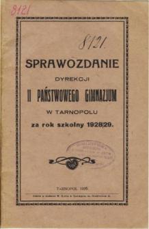 Sprawozdanie Dyrekcji II. Państwowego Gimmnazjum w Tarnopolu za rok szkolny 1928/29