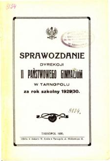 Sprawozdanie Dyrekcji II. Państwowego Gimmnazjum w Tarnopolu za rok szkolny 1929/30