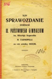 Sprawozdanie Dyrekcji III. Państwowego Gimnazjum im. Mikołaja Kopernika w Tarnopolu za rok szkolny 1925/26