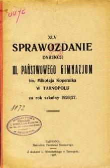 Sprawozdanie Dyrekcji III. Państwowego Gimnazjum im. Mikołaja Kopernika w Tarnopolu za rok szkolny 1926/27