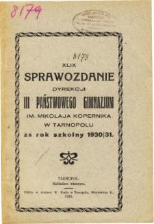 Sprawozdanie Dyrekcji III. Państwowego Gimnazjum im. Mikołaja Kopernika w Tarnopolu za rok szkolny 1930/31