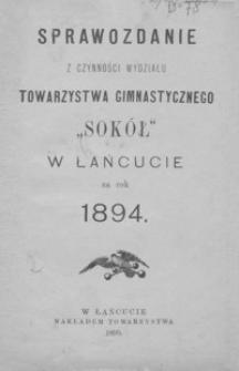 """Sprawozdanie z czynności Wydziału Towarzystwa Gimnastycznego """"Sokół"""" w Łańcucie za rok 1894"""