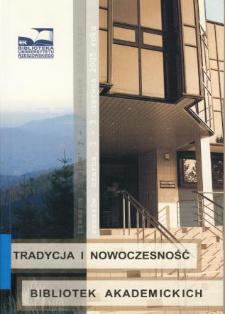 Tradycja i nowoczesność bibliotek akademickich : materiały z ogólnopolskiej konferencji naukowej Rzeszów-Czarna, 1-3 czerwca 2005