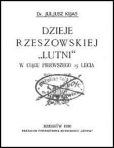 """Dzieje rzeszowskiej """"Lutni"""" : w ciągu pierwszego 25 lecia"""