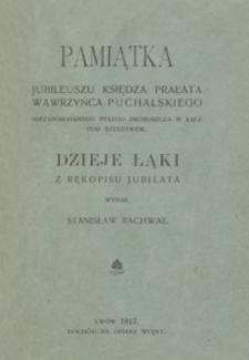 Pamiątka jubileuszu księdza prałata Wawrzyńca Puchalskiego niezapomnianego byłego proboszcza w Łące pod Rzeszowem : dzieje Łąki