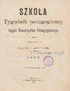 Szkoła : tygodnik pedagogiczny : organ Towarzystwa Pedagogicznego, pod red. Lucyana Tatomira T. 13, R. 9