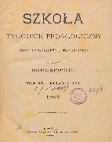 Szkoła : tygodnik pedagogiczny : organ Towarzystwa Pedagogicznego, pod red. Bolesława Baranowskiego T. 20, R. 16