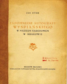 Zapomniane autografy Wyspiańskiego w Muzeum Narodowem w Krakowie