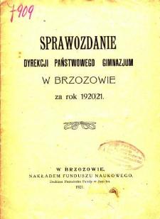 Sprawozdanie Dyrekcji Państwowego Gimnazjum Humanistycznego w Brzozowie za rok 1920/21