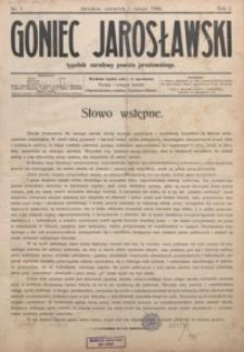 Goniec Jarosławski : tygodnik narodowy powiatu jarosławskiego. 1906, R. 1, nr 1-35
