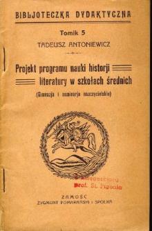 Projekt programu nauki historji literatury w szkołach średnich : (gimnazja i seminarja nauczycielskie)