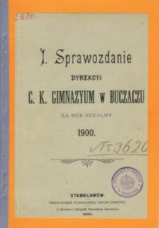 Sprawozdanie Dyrekcyi C. K. Gimnazyum w Buczaczu za rok szkolny 1900