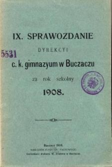 Sprawozdanie Dyrekcyi C. K. Gimnazyum w Buczaczu za rok szkolny 1908