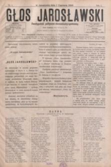 Głos Jarosławski : dwutygodnik polityczno-ekonomiczno-społeczny. 1893, R. 1, nr 1-14