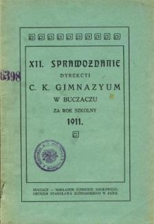 Sprawozdanie Dyrekcyi C. K. Gimnazyum w Buczaczu za rok szkolny 1911