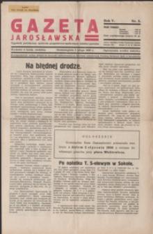 Gazeta Jarosławska : tygodnik poświęcony sprawom gospodarczo-społecznym miasta i powiatu. 1936, R. 5, nr 5-8 (luty)