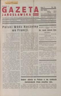 Gazeta Jarosławska : tygodnik poświęcony sprawom gospodarczo-społecznym miasta i powiatu. 1936, R. 5, nr 36-39 (wrzesień)