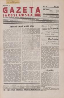 Gazeta Jarosławska : tygodnik poświęcony sprawom gospodarczo-społecznym miasta i powiatu. 1936, R. 5, nr 49-52 (grudzień)
