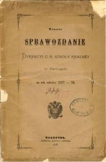 Sprawozdanie Dyrekcyi C. K. Szkoły Realnej w Tarnopolu za rok szkolny 1877/78