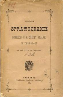 Sprawozdanie Dyrekcyi C. K. Szkoły Realnej w Tarnopolu za rok szkolny 1881/82