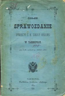 Sprawozdanie Dyrekcyi C. K. Szkoły Realnej w Tarnopolu za rok szkolny 1882/83
