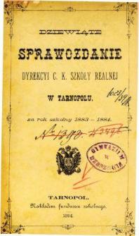 Sprawozdanie Dyrekcyi C. K. Szkoły Realnej w Tarnopolu za rok szkolny 1883/84