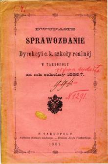 Sprawozdanie Dyrekcyi C. K. Szkoły Realnej w Tarnopolu za rok szkolny 1886/87