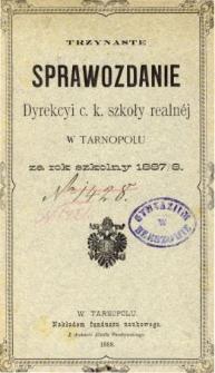 Sprawozdanie Dyrekcyi C. K. Szkoły Realnej w Tarnopolu za rok szkolny 1887/88