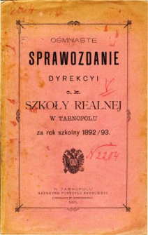 Sprawozdanie Dyrekcyi C. K. Szkoły Realnej w Tarnopolu za rok szkolny 1892/93