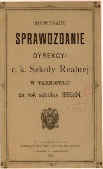 Sprawozdanie Dyrekcyi C. K. Szkoły Realnej w Tarnopolu za rok szkolny 1893/94