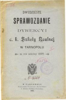 Sprawozdanie Dyrekcyi C. K. Szkoły Realnej w Tarnopolu za rok szkolny 1895