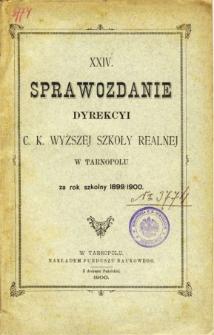 Sprawozdanie Dyrekcyi C. K. Wyższej Szkoły Realnej w Tarnopolu za rok szkolny 1899/1900