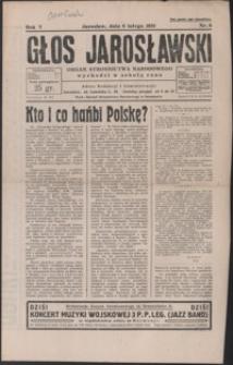 Głos Jarosławski : organ Stronnictwa Narodowego. 1931, R. 5, nr 6-9 (luty)