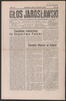 Głos Jarosławski : organ Stronnictwa Narodowego. 1932, R. 6, nr 32-35 (sierpień)