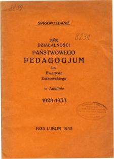 Sprawozdanie z działalności Państwowego Pedagogjum im. Ewarysta Estkowskiego w Lublinie 1928 : 1933