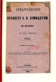 Sprawozdanie Dyrekcyi C. K. Gimnazyum w Bochni za rok szkolny 1891