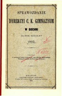 Sprawozdanie Dyrekcyi C. K. Gimnazyum w Bochni za rok szkolny 1892
