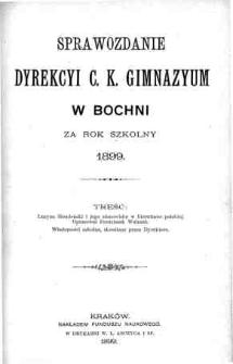 Sprawozdanie Dyrekcyi C. K. Gimnazyum w Bochni za rok szkolny 1899