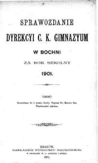 Sprawozdanie Dyrekcyi C. K. Gimnazyum w Bochni za rok szkolny 1901